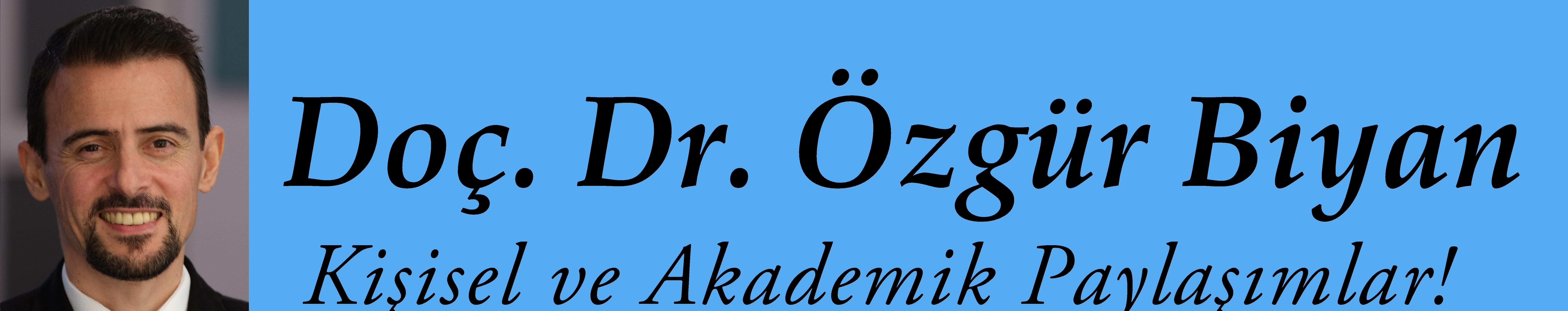 Doç. Dr. Özgür Biyan - Assoc. Prof. Dr. Özgür Biyan